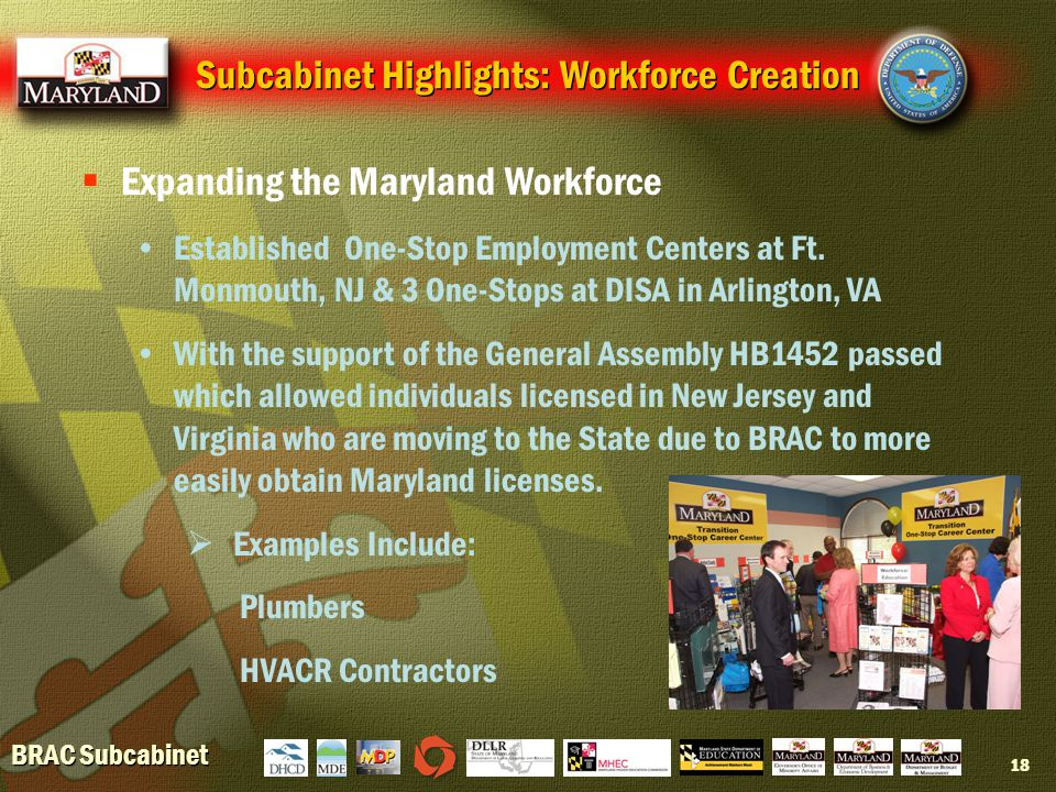 BRAC Subcabinet 18  Expanding the Maryland Workforce Established One-Stop Employment Centers at Ft.