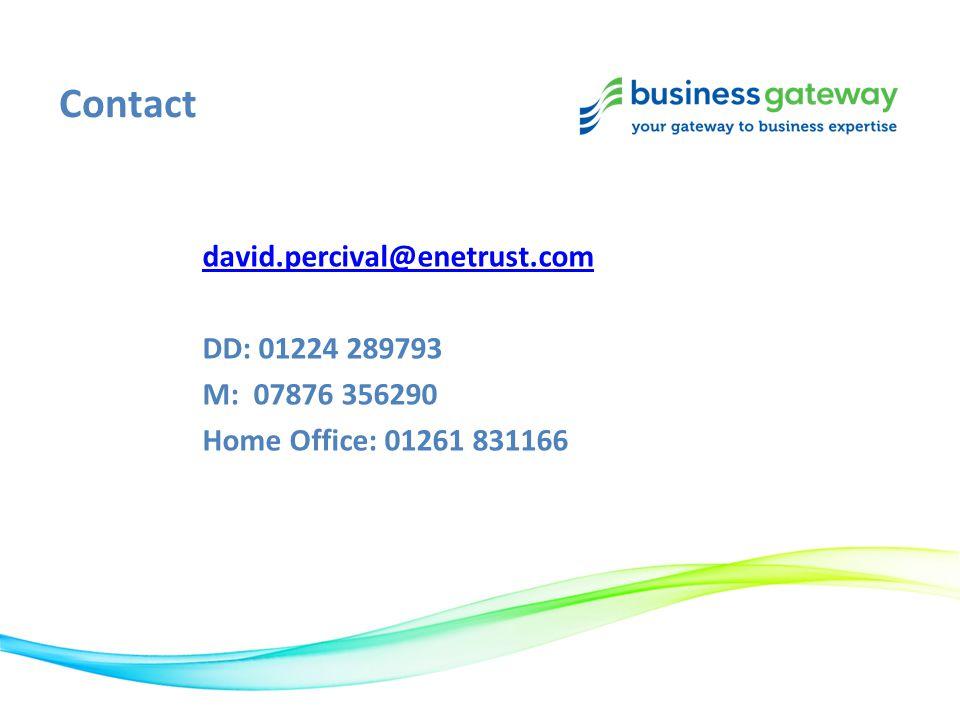 Contact david.percival@enetrust.com DD: 01224 289793 M: 07876 356290 Home Office: 01261 831166