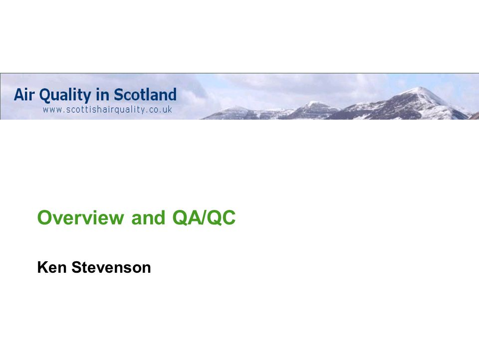 Overview and QA/QC Ken Stevenson