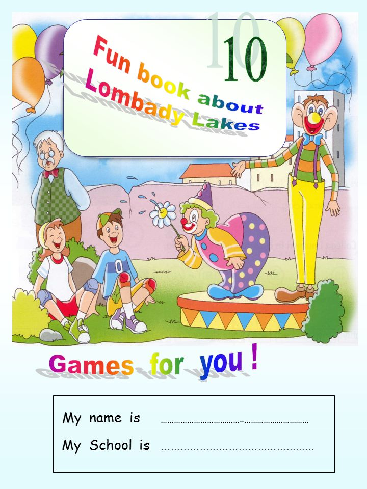In this fun book there are many games for you! Classe IV A Via Fiume Anno Scolastico 2008/09