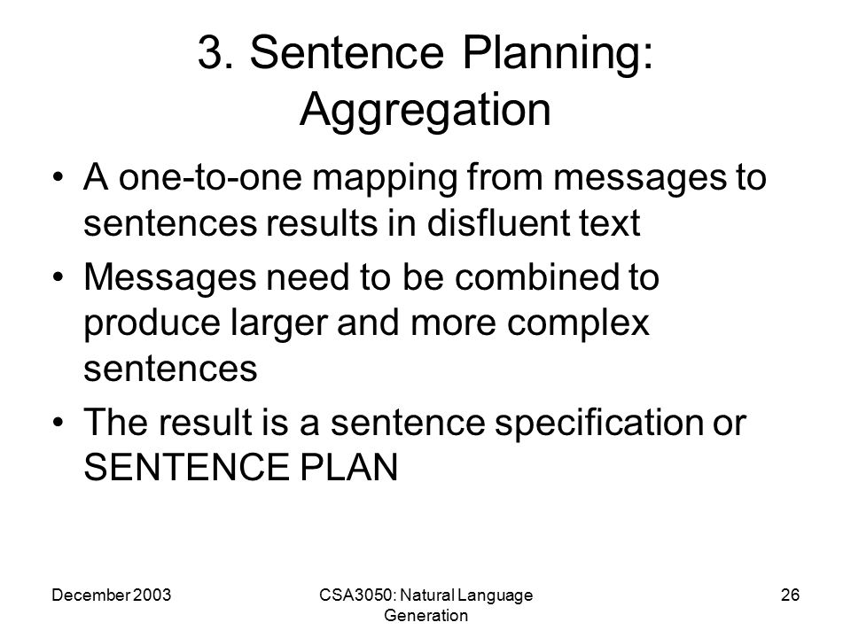 December 2003CSA3050: Natural Language Generation 26 3.