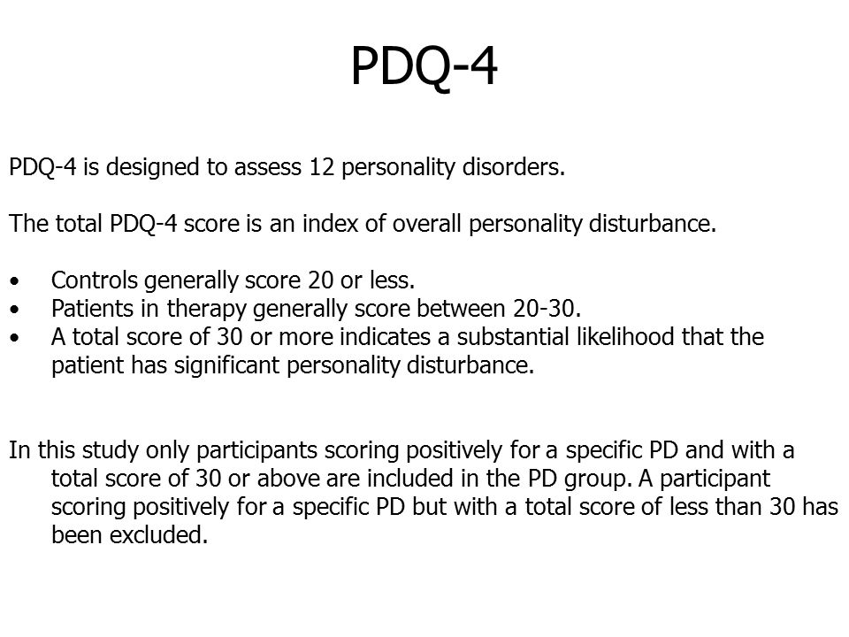 PDQ-4 PDQ-4 is designed to assess 12 personality disorders.