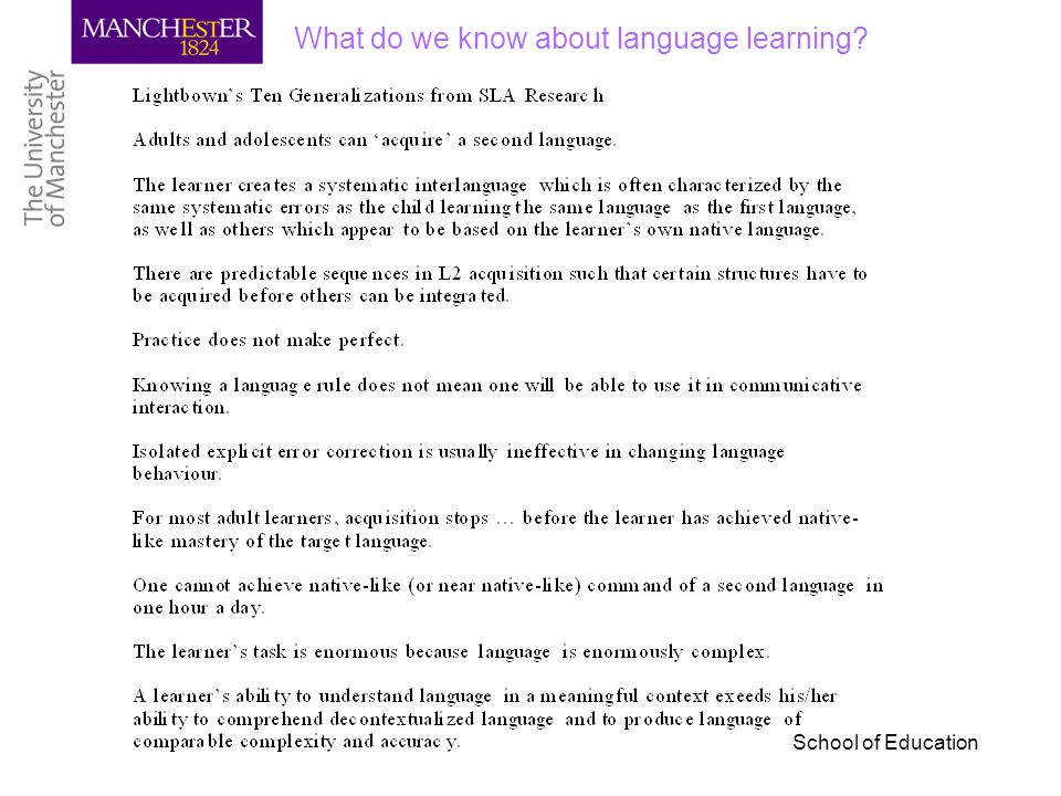 School of Education What do we know about language learning?
