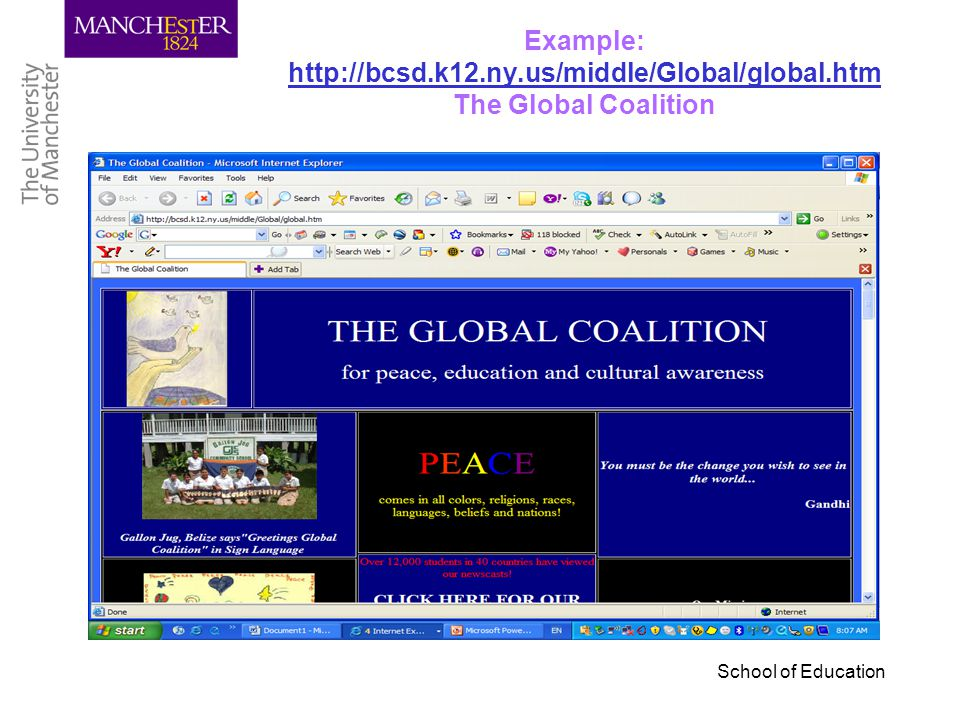 School of Education Example: http://bcsd.k12.ny.us/middle/Global/global.htm The Global Coalition http://bcsd.k12.ny.us/middle/Global/global.htm