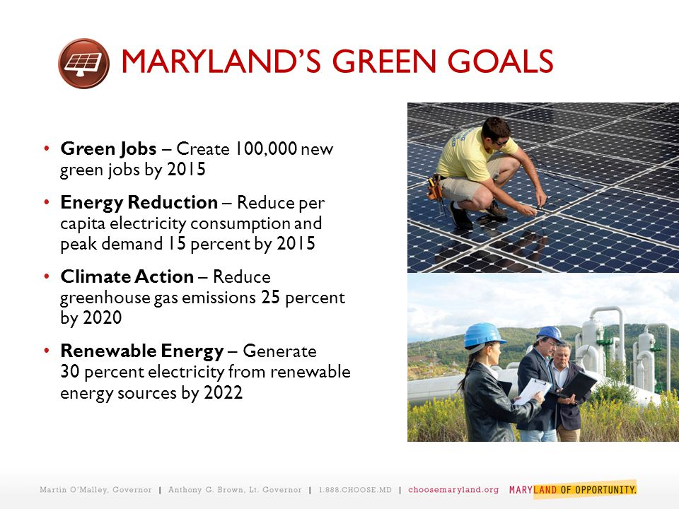 Green Jobs – Create 100,000 new green jobs by 2015 Energy Reduction – Reduce per capita electricity consumption and peak demand 15 percent by 2015 Cli