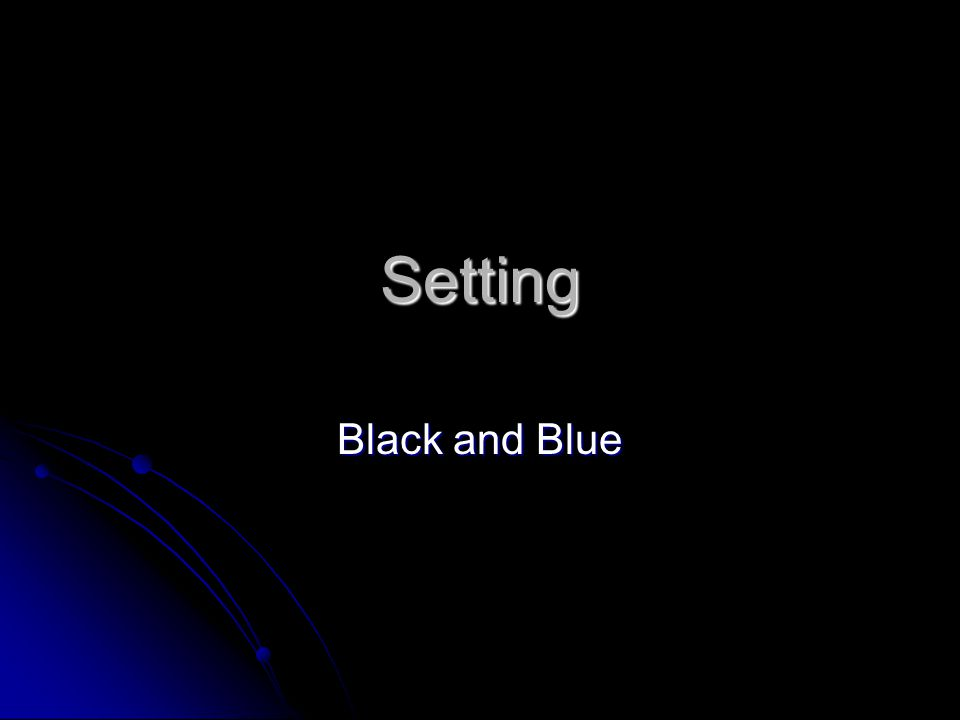 Setting Black and Blue