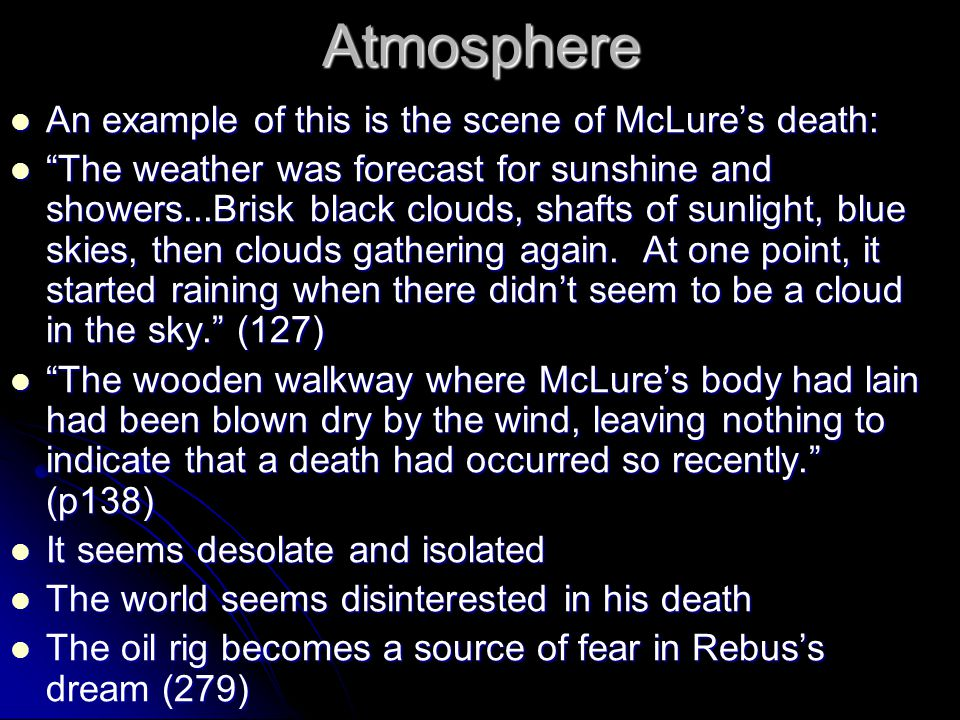 "Atmosphere An example of this is the scene of McLure's death: An example of this is the scene of McLure's death: ""The weather was forecast for sunshin"