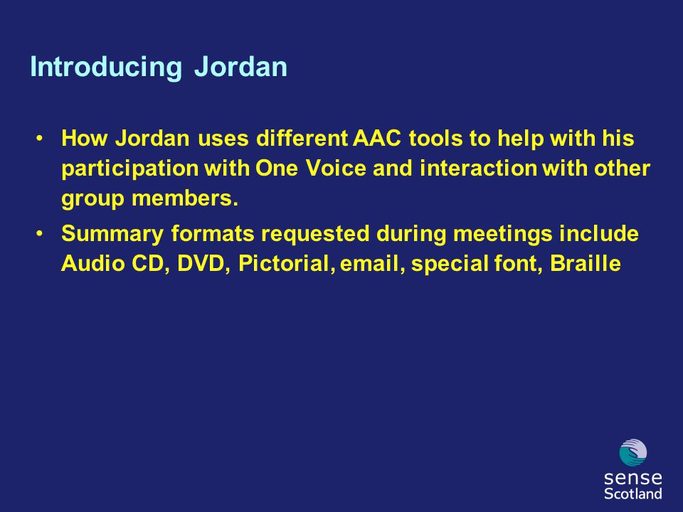 Introducing Jordan How Jordan uses different AAC tools to help with his participation with One Voice and interaction with other group members. Summary