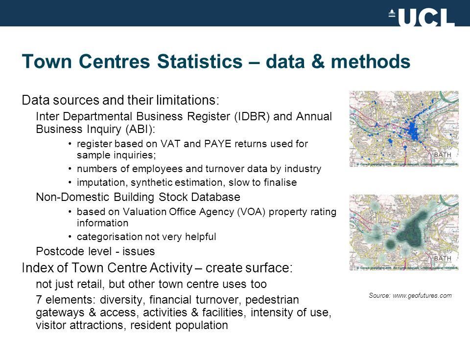 Town Centres Statistics - output Centres emerge from the data: threshold of activity, minimum size Boundaries will change over time, centres appear & disappear Areas of Town Centre Activity (ATCAs) and Retail Cores