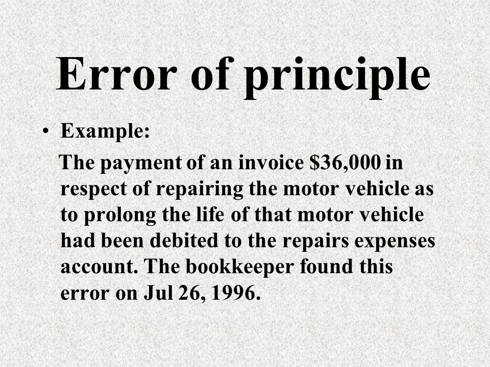 Example: The payment of an invoice $36,000 in respect of repairing the motor vehicle as to prolong the life of that motor vehicle had been debited to the repairs expenses account.