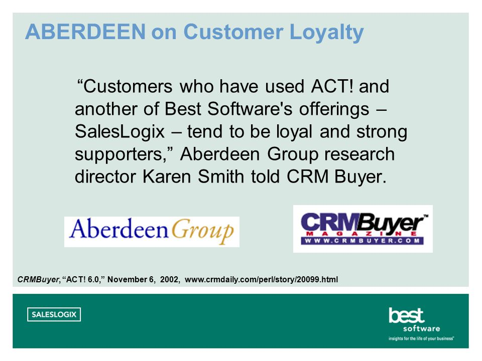 ABERDEEN on Customer Loyalty Customers who have used ACT.
