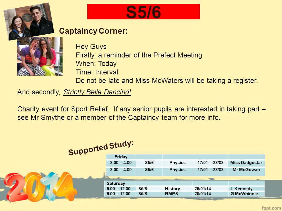 S5/6 Captaincy Corner: Hey Guys Firstly, a reminder of the Prefect Meeting When: Today Time: Interval Do not be late and Miss McWaters will be taking a register.