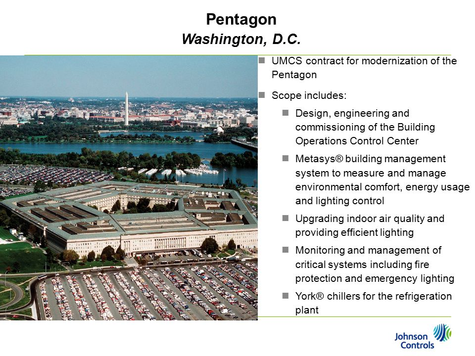 Pentagon Washington, D.C. UMCS contract for modernization of the Pentagon Scope includes: Design, engineering and commissioning of the Building Operat