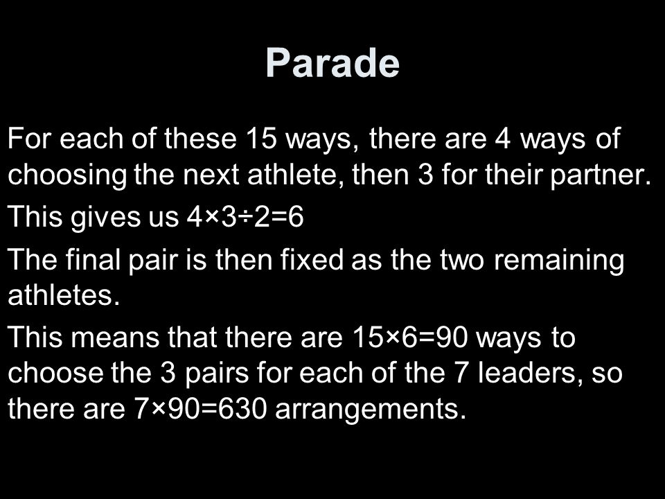 Parade For each of these 15 ways, there are 4 ways of choosing the next athlete, then 3 for their partner.