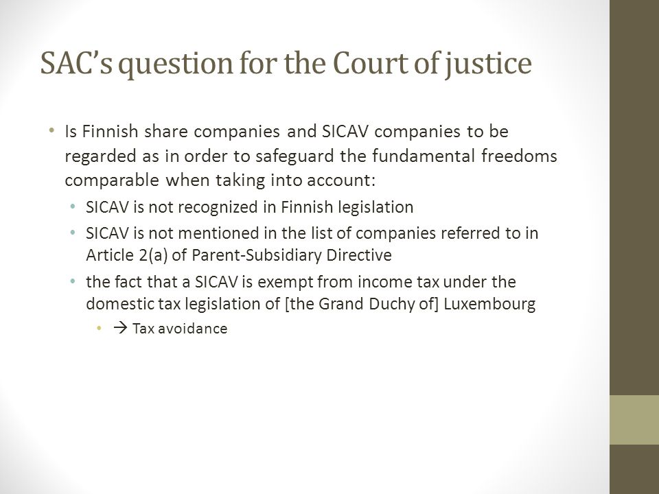 Ruling of CJEU Articles 43 EC and 48 EC must be interpreted as precluding legislation of a Member State  Taxation should be interpreted as in case of two Finnish companies  Alpha is not obliged to charge withholding tax on dividends paid to Nordic Fund SICAV