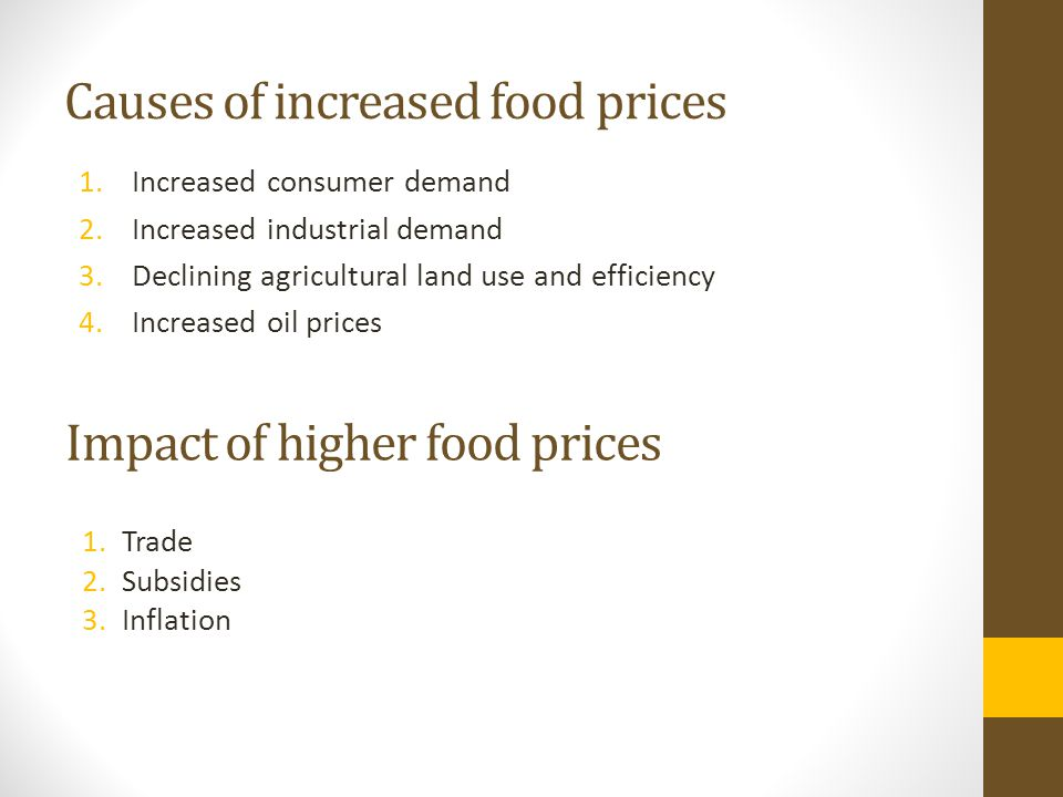 The future of food prices With the exception of bio-fuel subsidies, the factors that have caused a steep rise in food prices are not short-term phenomena.