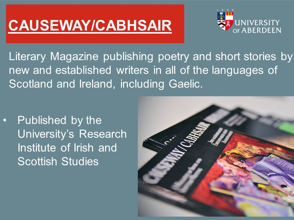 CAUSEWAY/CABHSAIR Literary Magazine publishing poetry and short stories by new and established writers in all of the languages of Scotland and Ireland
