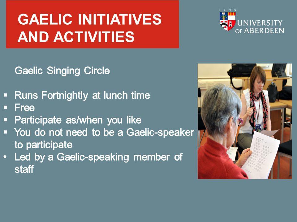 GAELIC INITIATIVES AND ACTIVITIES