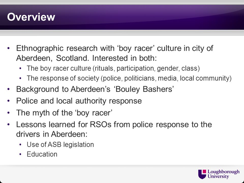 Overview Ethnographic research with 'boy racer' culture in city of Aberdeen, Scotland.