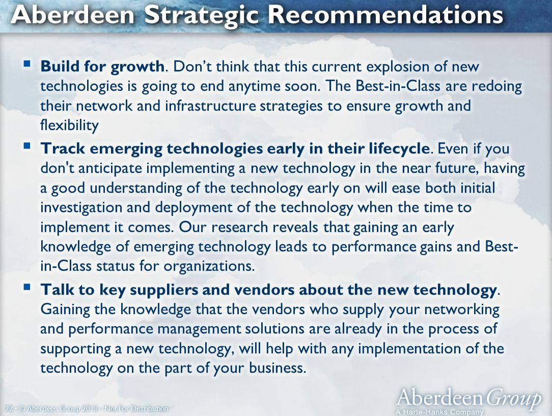 22 © Aberdeen Group 2013 – Not For Distribution Aberdeen Strategic Recommendations