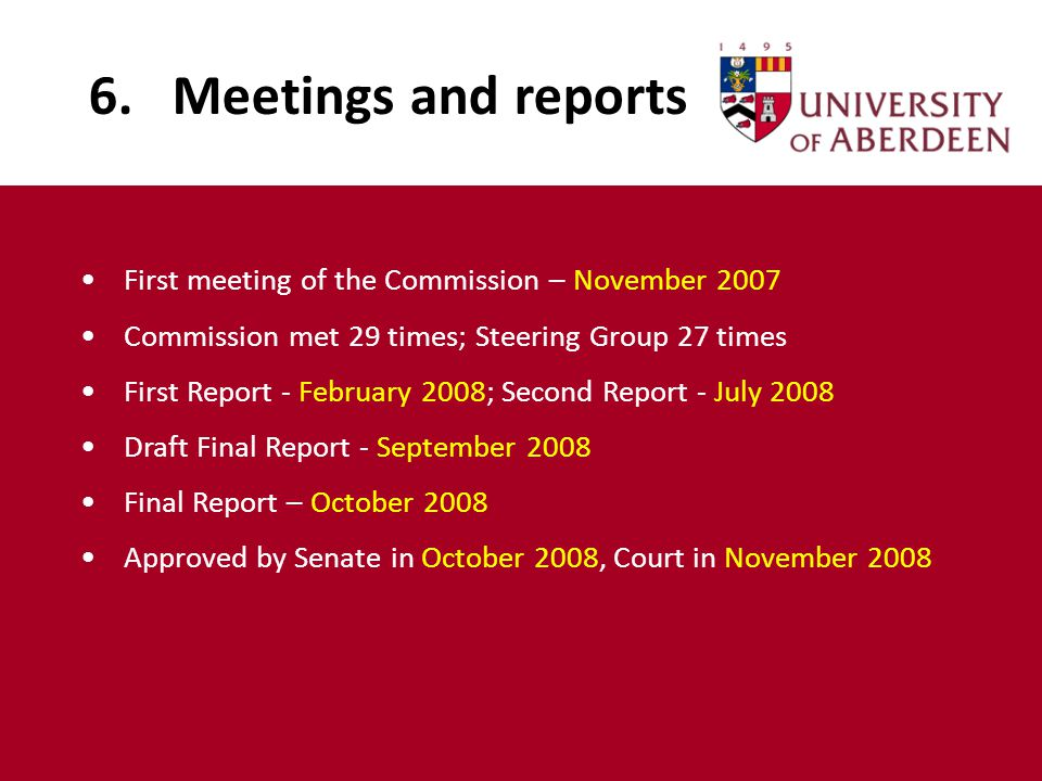6. Meetings and reports First meeting of the Commission – November 2007 Commission met 29 times; Steering Group 27 times First Report - February 2008;