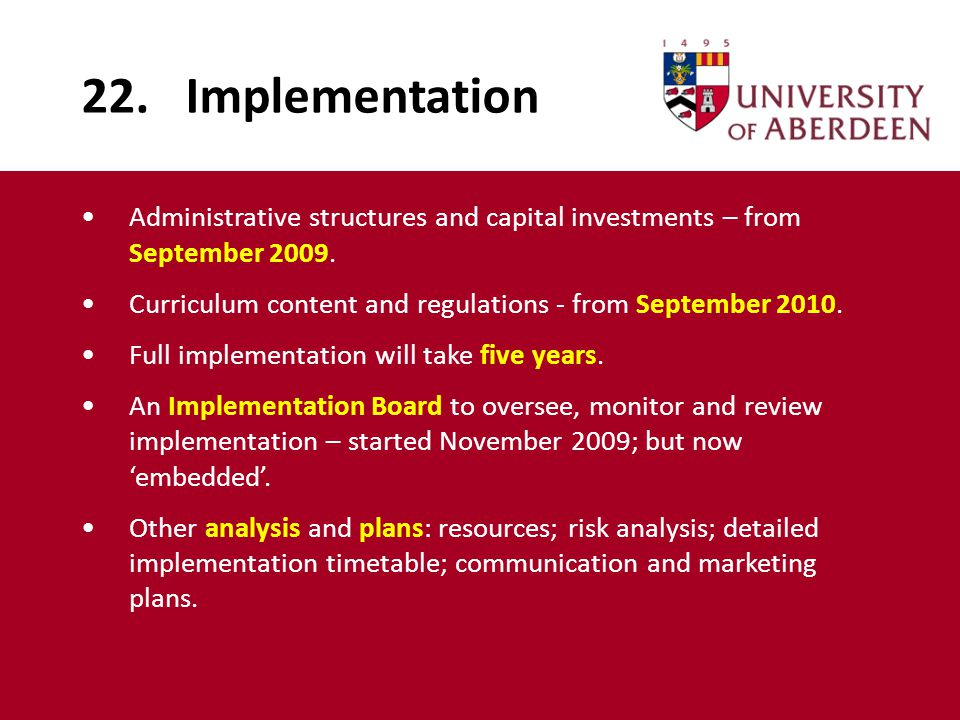 22. Implementation Administrative structures and capital investments – from September 2009.