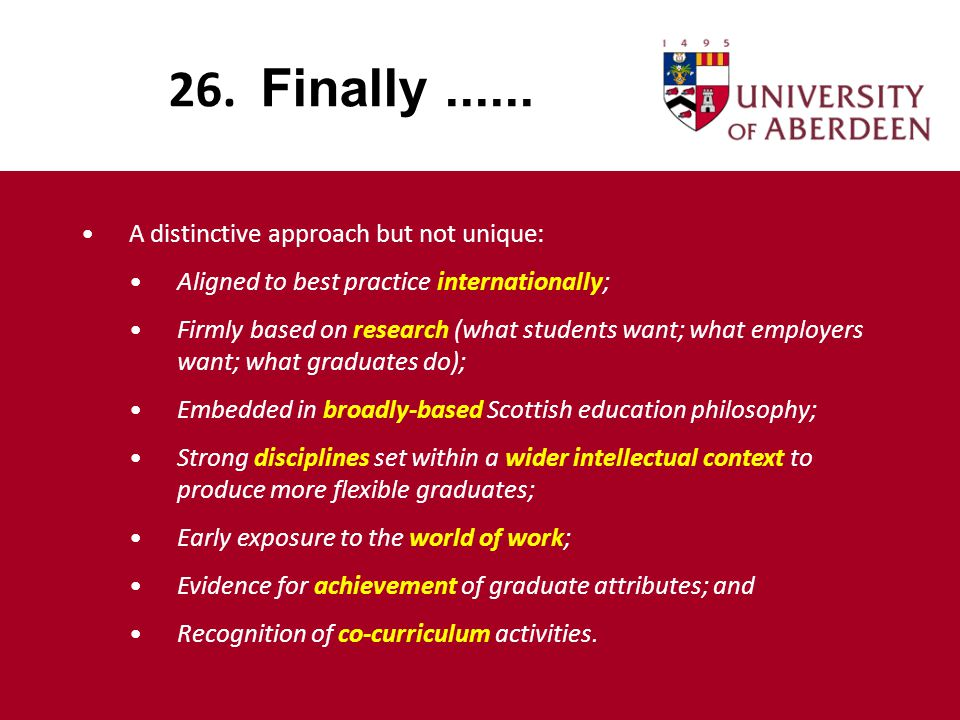 26. Finally...... A distinctive approach but not unique: Aligned to best practice internationally; Firmly based on research (what students want; what