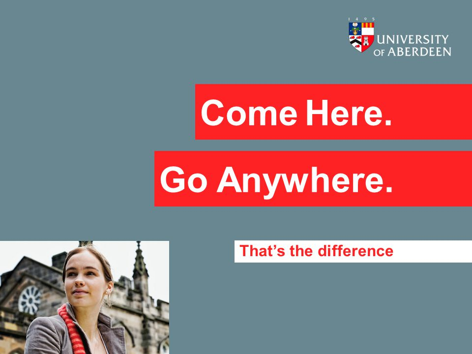 Come Here. Go Anywhere. That's the difference
