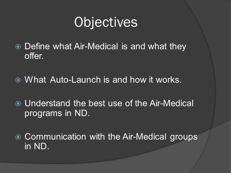 Objectives  Define what Air-Medical is and what they offer.