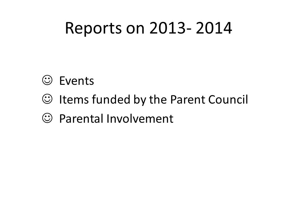 Reports on 2013- 2014 Events Items funded by the Parent Council Parental Involvement