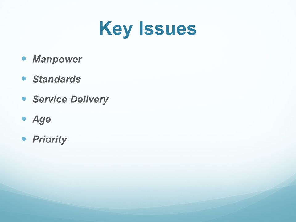 Key Issues Manpower Standards Service Delivery Age Priority