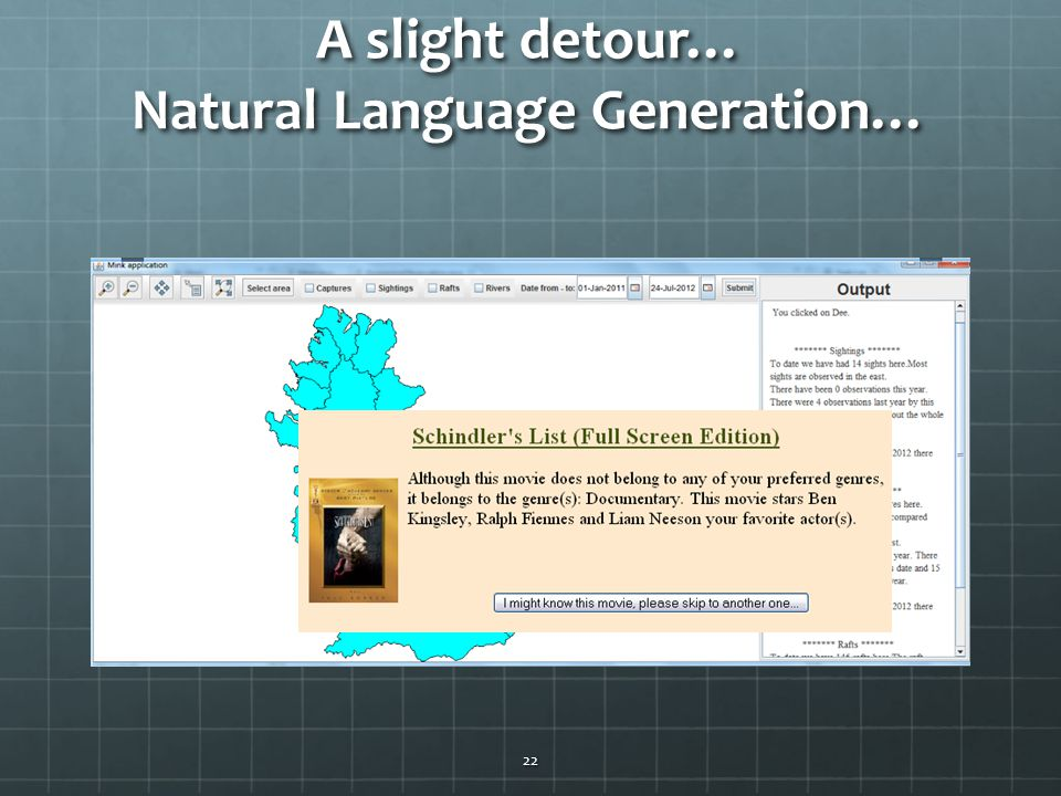A slight detour… Natural Language Generation… 22