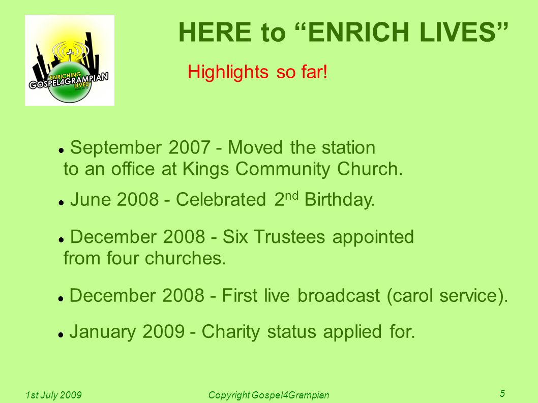 HERE to ENRICH LIVES September 2007 - Moved the station to an office at Kings Community Church.
