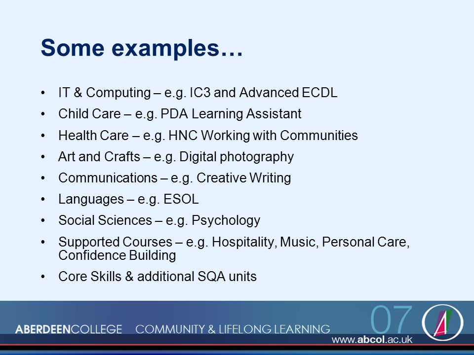 COMMUNITY & LIFELONG LEARNING Some examples… IT & Computing – e.g.