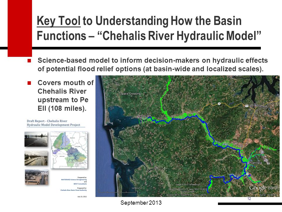 "12 Key Tool to Understanding How the Basin Functions – ""Chehalis River Hydraulic Model"" Science-based model to inform decision-makers on hydraulic eff"