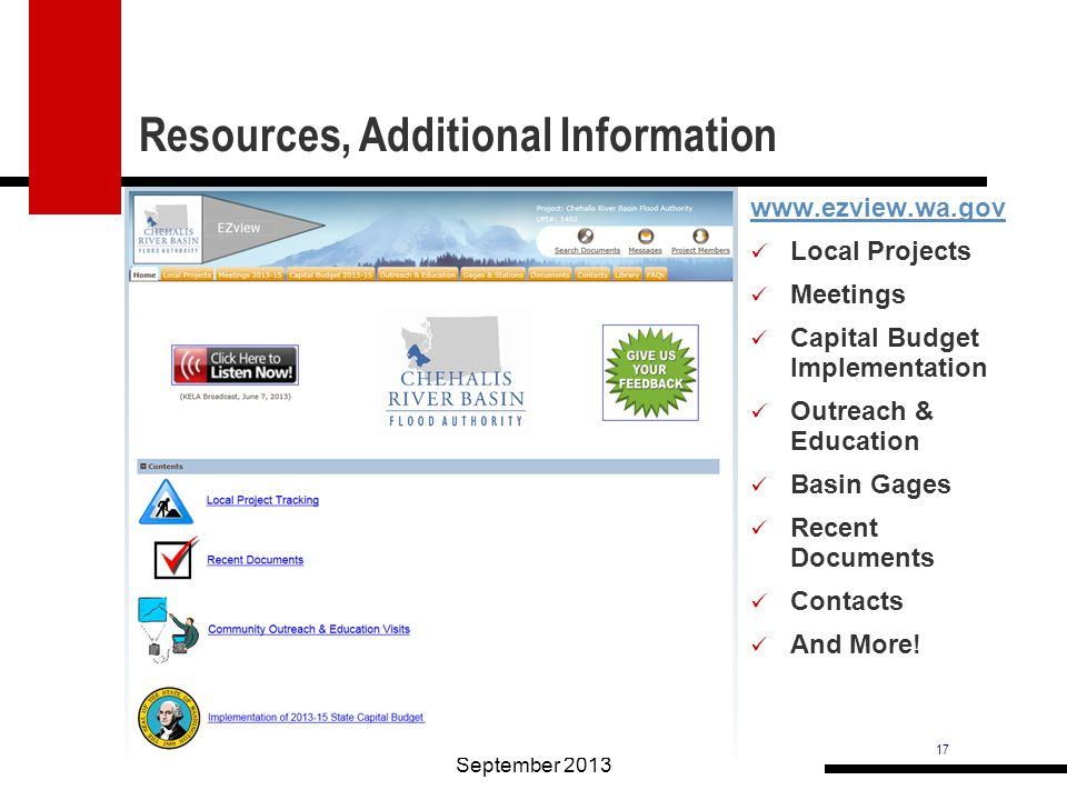 17 Resources, Additional Information September 2013 www.ezview.wa.gov Local Projects Meetings Capital Budget Implementation Outreach & Education Basin