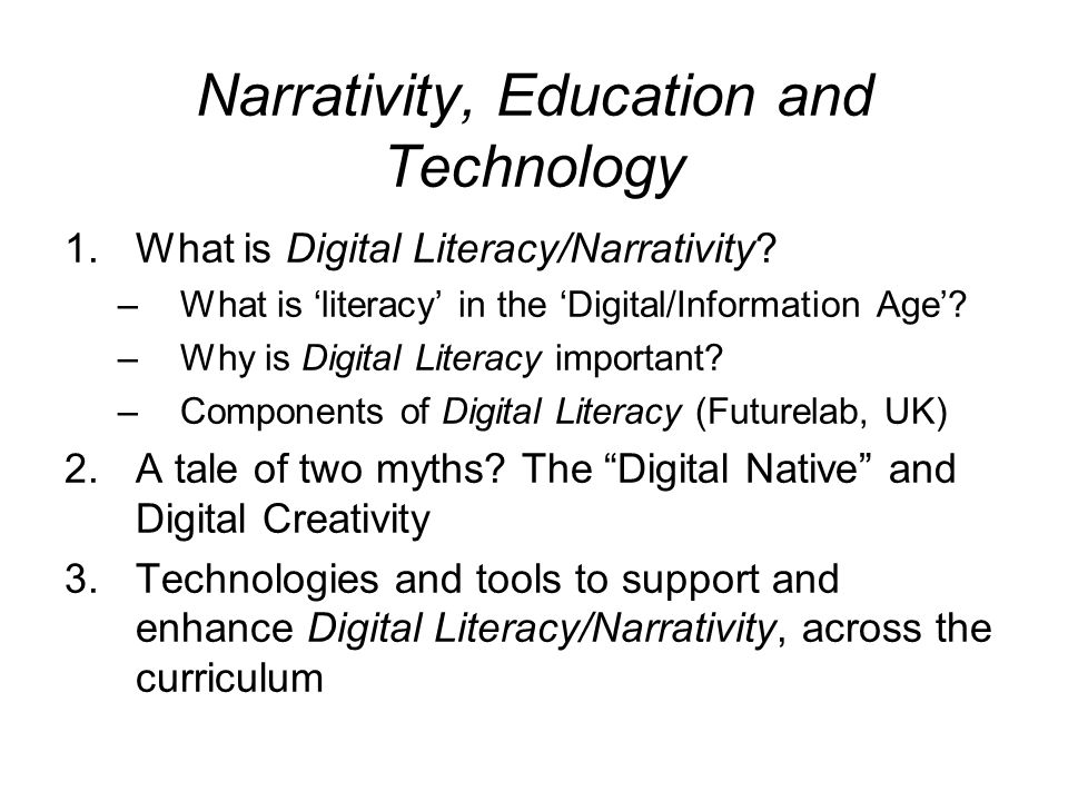 Narrativity, Education and Technology 1.What is Digital Literacy/Narrativity.