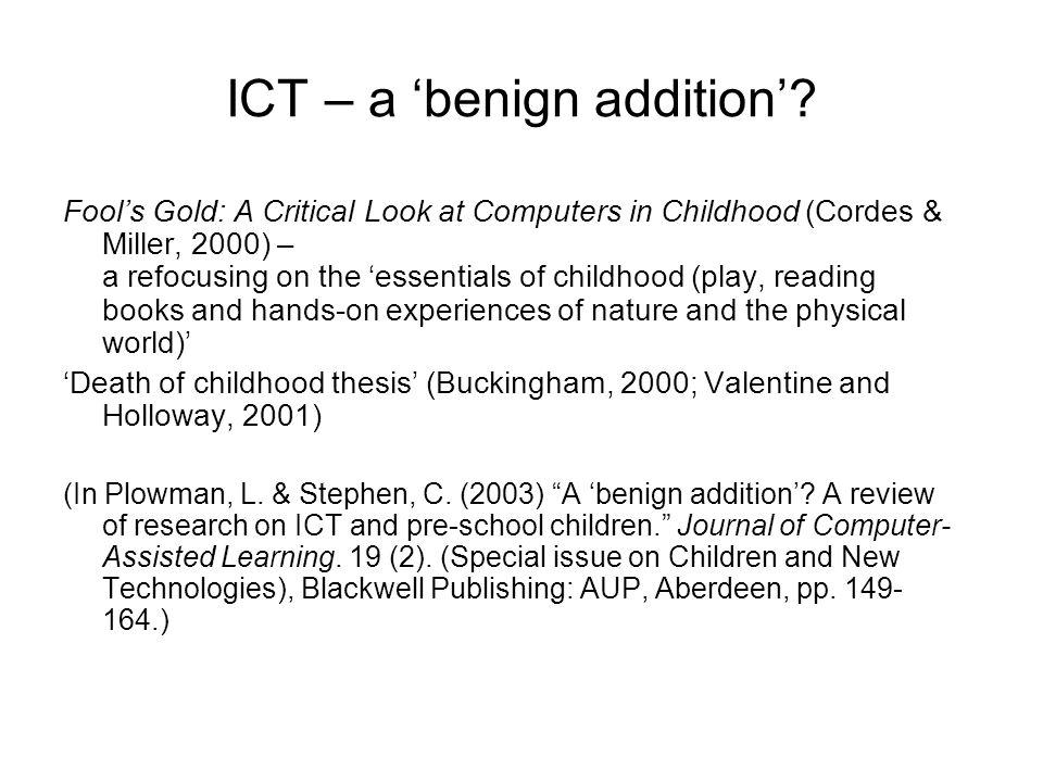 ICT – a 'benign addition'.