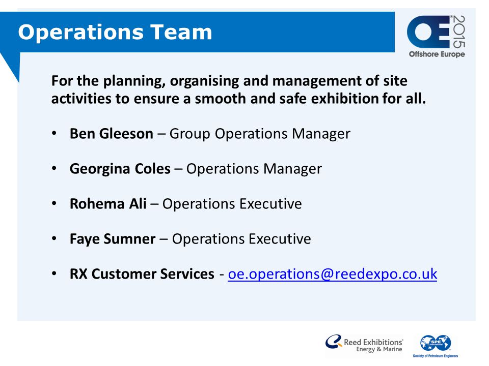 Operations Team For the planning, organising and management of site activities to ensure a smooth and safe exhibition for all. Ben Gleeson – Group Ope