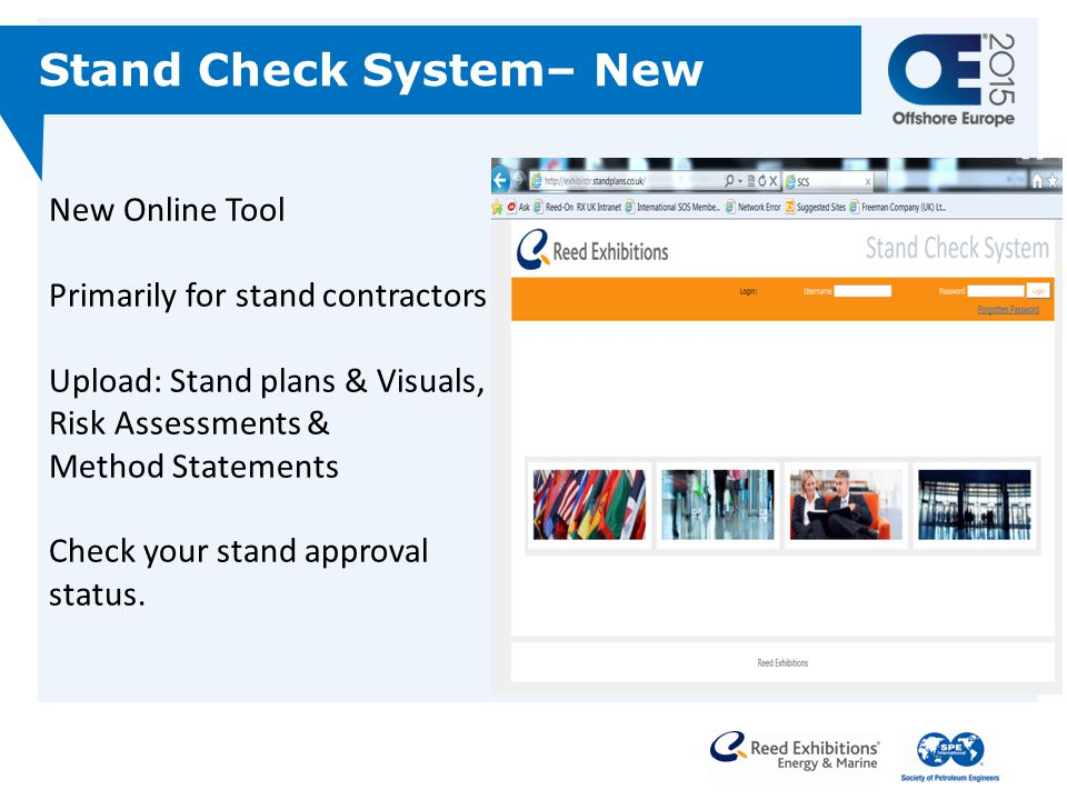 New Online Tool Primarily for stand contractors Upload: Stand plans & Visuals, Risk Assessments & Method Statements Check your stand approval status.