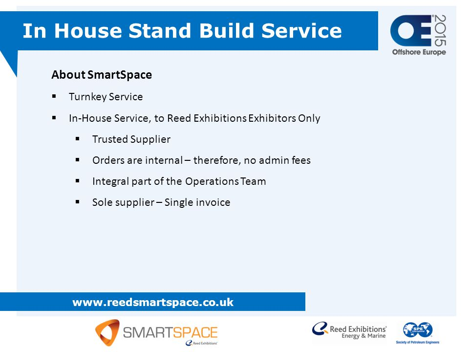 www.reedsmartspace.co.uk In House Stand Build Service About SmartSpace  Turnkey Service  In-House Service, to Reed Exhibitions Exhibitors Only  Tru