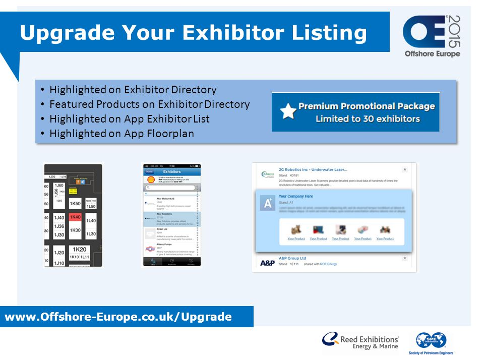Highlighted on Exhibitor Directory Featured Products on Exhibitor Directory Highlighted on App Exhibitor List Highlighted on App Floorplan Highlighted