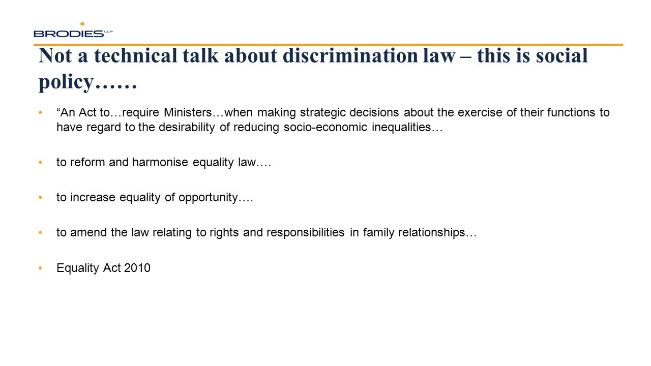 """Not a technical talk about discrimination law – this is social policy…… """"An Act to…require Ministers…when making strategic decisions about the exercis"""