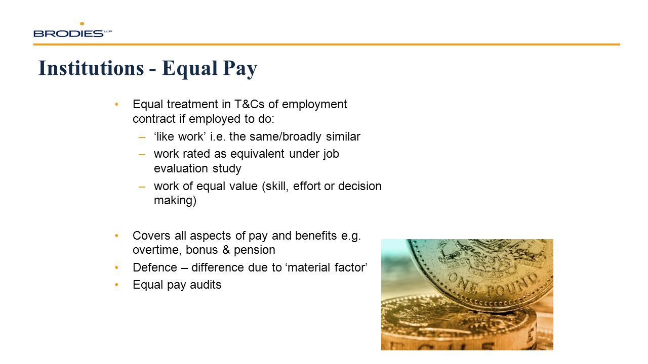 Institutions - Equal Pay Equal treatment in T&Cs of employment contract if employed to do: –'like work' i.e. the same/broadly similar –work rated as e