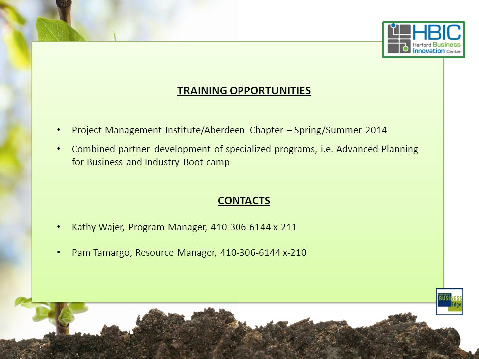 TRAINING OPPORTUNITIES Project Management Institute/Aberdeen Chapter – Spring/Summer 2014 Combined-partner development of specialized programs, i.e.