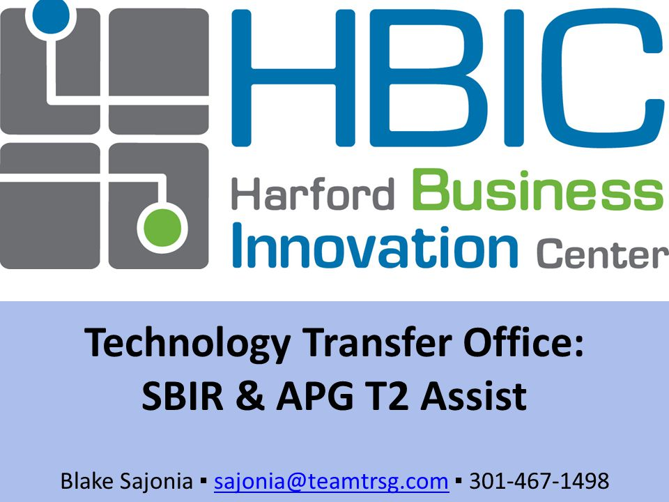 Leveraging a National Resource Technology Transfer Office: SBIR & APG T2 Assist Blake Sajonia ▪ sajonia@teamtrsg.com ▪ 301-467-1498sajonia@teamtrsg.com