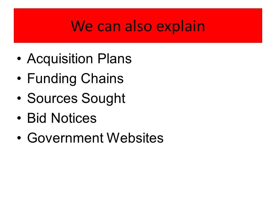 We can also explain Acquisition Plans Funding Chains Sources Sought Bid Notices Government Websites