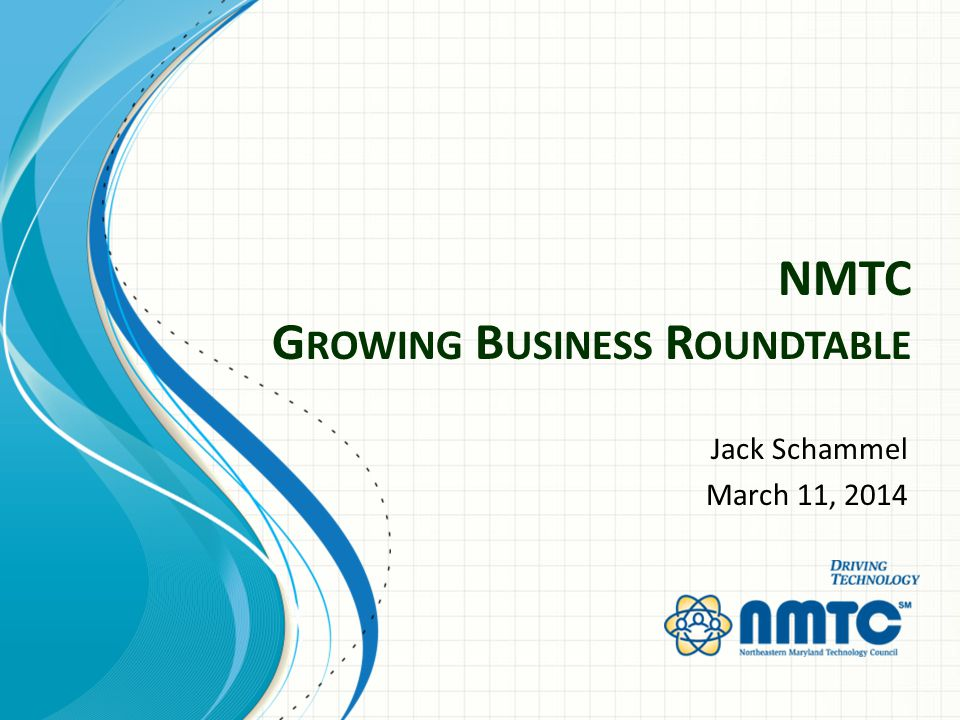 NMTC G ROWING B USINESS R OUNDTABLE Jack Schammel March 11, 2014