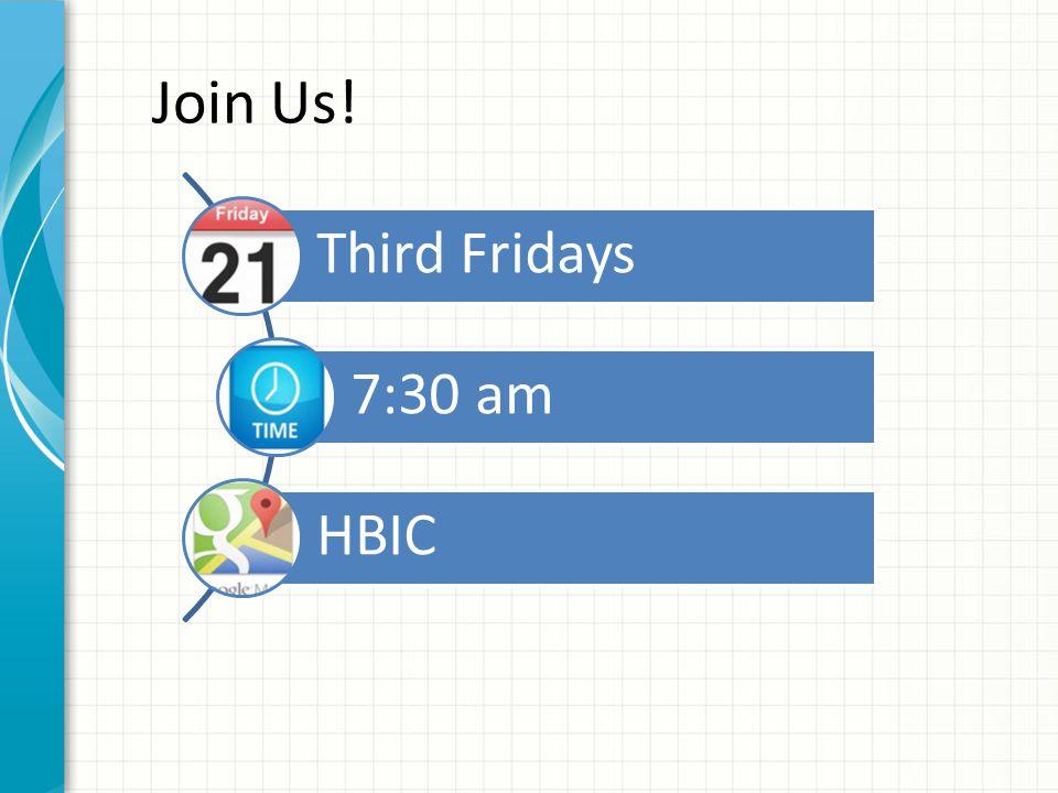 Join Us! Third Fridays 7:30 am HBIC