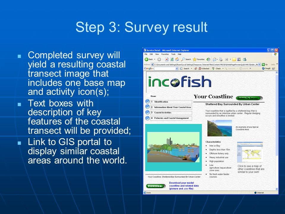 Step 3: Survey result Completed survey will yield a resulting coastal transect image that includes one base map and activity icon(s); Text boxes with